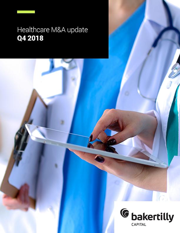 Healthcare M&A update: Q4 2018 - Baker Tilly